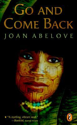 Go and Come Back by Joan Abelove