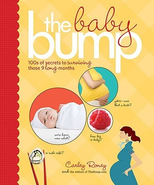 The Baby Bump: 100s of Secrets to Surviving Those 9 Long Months