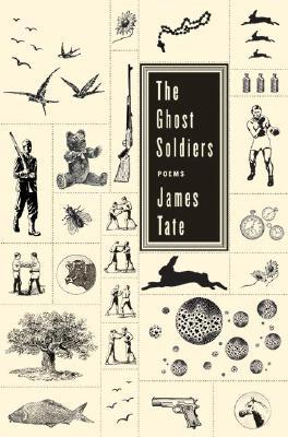 The Ghost Soldiers by James Tate