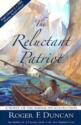 The Reluctant Patriot: A Novel of the American Revolution