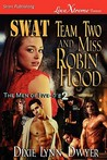 SWAT Team Two and Miss Robin Hood (The Men of Five-0 #2)