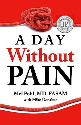 A Day Without Pain by Mel Pohl