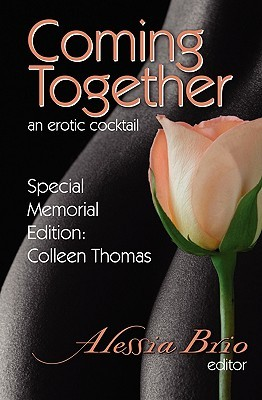 Coming Together: An Erotic Cocktail: Special Memorial Edition: Colleen Thomas