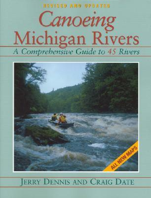 Canoeing Michigan Rivers: A Comprehensive Guide to 45 Rivers