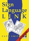 Sign Language Link: A Pocket Dictionary Of Signs