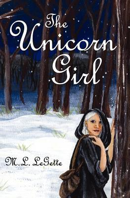 The Unicorn Girl by M.L. LeGette