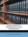 South America: Observations and Impressions