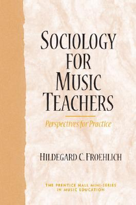 Sociology for Music Teachers: Perspectives for Practice