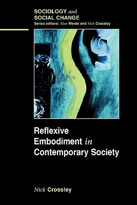 Reflexive Embodiment in Contemporary Society