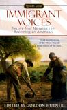 Immigrant Voices: Twenty-four Narratives on Becoming an American (Signet Classic)