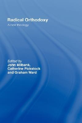 Radical Orthodoxy by John Milbank