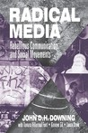 Radical Media: Rebellious Communication and Social Movements