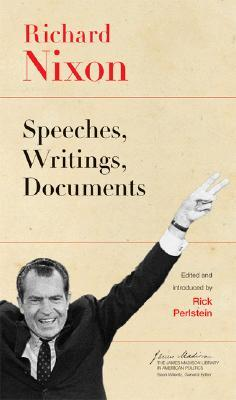 Richard Nixon: Speeches, Writings, Documents