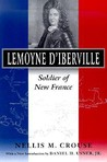 Lemoyne D'iberville: Soldier Of New France