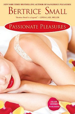 Passionate Pleasures by Bertrice Small