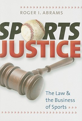 Sports Justice by Roger I. Abrams