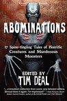Abominations: 17 Spine-Tingling Tales of Murderous Monsters and Horrific Creatures