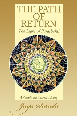 The Path of Return: The Light of Parashakti a Guide for Sacred Living