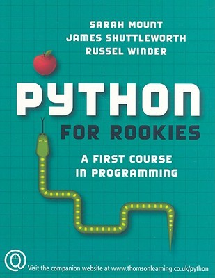 Python for Rookies: A First Course in Programming