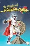 The Adventures of Paleta Man by Paul Ramirez