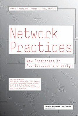 Network Practices: New Strategies in Architecture and Design