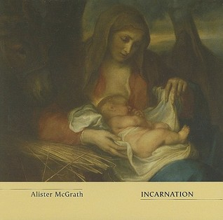 Incarnation by Alister E. McGrath