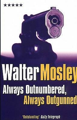 Always Outnumbered, Always Outgunned (short stories) - Walter Mosley