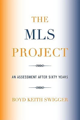 The MLS Project by Boyd Keith Swigger