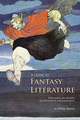 A Guide to Fantasy Literature by Philip Martin