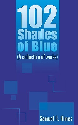 102 Shades of Blue: A Collection of Works