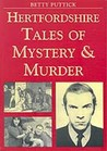 Hertfordshire Tales of Murder and Mystery