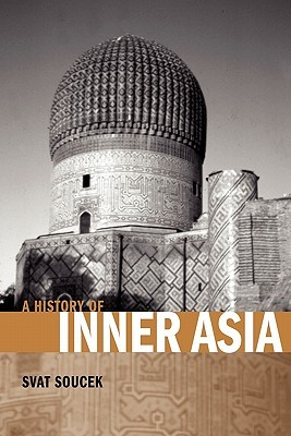 A History of Inner Asia by Svat Soucek