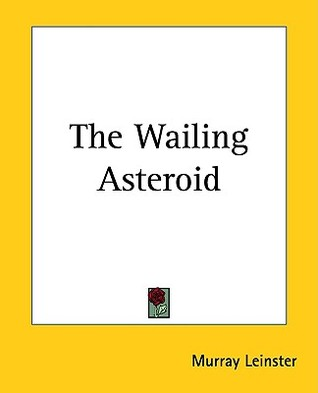 The Wailing Asteroid