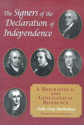 The Signers of the Declaration of Independence: A Biographical and Genealogical Reference