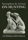 Xenophon and Arrian on Hunting (with Hounds) (Classical Texts)