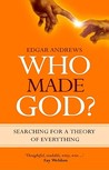 Who Made God?: Se...