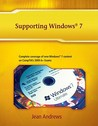 Supporting Windows 7: Addendum to A+ Guide to Managing and Maintaining Your PC, Seventh Edition, and A+ Guide to Software, Fifth Edition