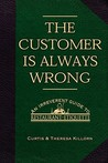 The Customer Is Always Wrong: An Irreverent Guide to Restaurant Etiquette