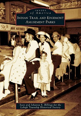 Indian Trail and Edgemont Amusement Parks (Images of America: Pennsylvania)