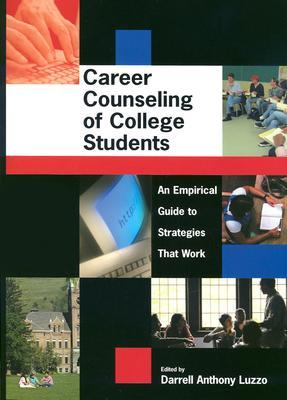 Career Counseling of College Students: An Empirical Guide to Strategies That Work