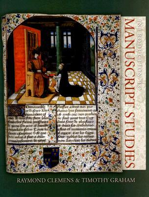 Introduction to Manuscript Studies by Raymond Clemens