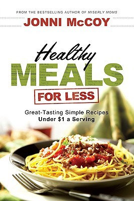 Healthy Meals for Less by Jonni McCoy