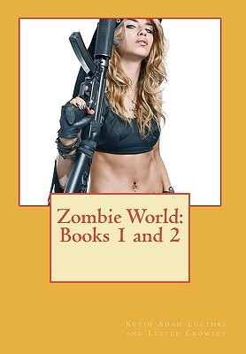 Zombie World: Books 1 and 2