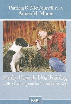 Family Friendly Dog Training by Patricia B. McConnell