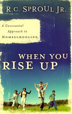 When You Rise Up by R.C. Sproul Jr.