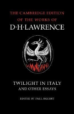Twilight in Italy and Other Essays by D.H. Lawrence
