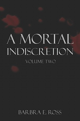 A Mortal Indiscretion: Volume Two