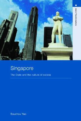 Singapore: The State and the Culture of Excess