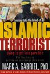 Journey Into The Mind Of an Islamic Terrorist: Why They Hate Us and How We Can Change Their Minds