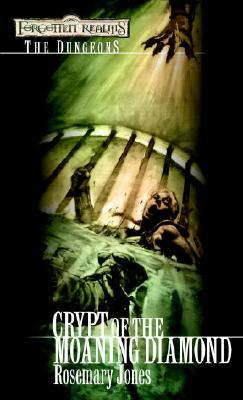 Crypt of the Moaning Diamond (Forgotten Realms: The Dungeons, #4)